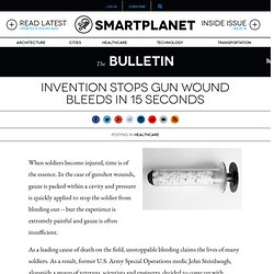 Invention stops gun wound bleeds in 15 seconds