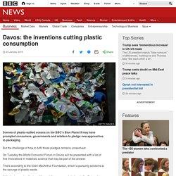 Davos: the inventions cutting plastic consumption