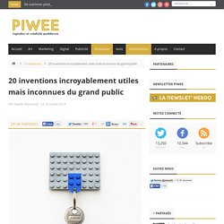 20 inventions incroyablement utiles mais inconnues du grand public