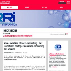 Vacc-invention et vacci-marketing : des inventions partagées au méta-marketing des vaccins