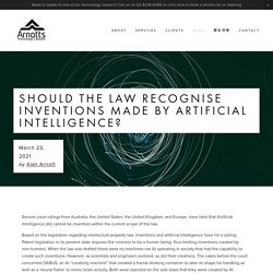 Should the law recognise inventions made by Artificial Intelligence? — Arnotts Technology Lawyers