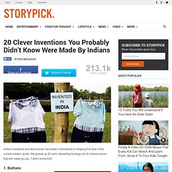 20 Clever Inventions You Probably Didn't Know Were Made By Indians