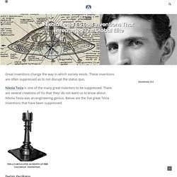 Nikola Tesla's 5 Lost Inventions That Threatened The Global Elite – Awareness Act