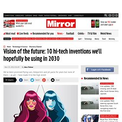 10 hi-tech inventions we'll be using in 2030