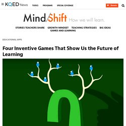 Four Inventive Games That Show Us the Future of Learning