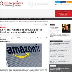 La loi anti-Amazon ne sauvera pas les libraires dépourvus d'inventivité