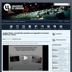Justine Simon : Inventivités narratives en opposition à la future #LPPR sur Twitter - Serveur de ressources vidéo UL