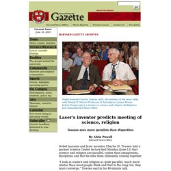 Harvard Gazette: Laser's inventor predicts meeting of science, religion