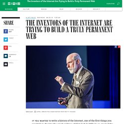 The Inventors of the Internet Are Trying to Build a Truly Permanent Web