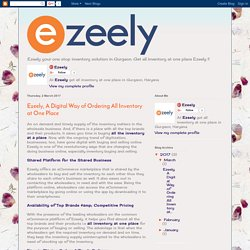 Ezeely - All Inventory at One Place in Gurgaon: Ezeely, A Digital Way of Ordering All Inventory at One Place