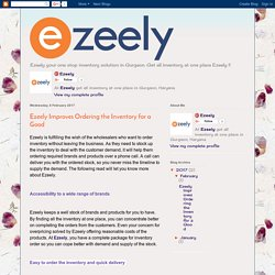 Ezeely - All Inventory at One Place in Gurgaon: Ezeely Improves Ordering the Inventory for a Good