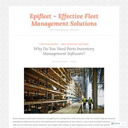 Why Do You Need Parts Inventory Management Software? – Epifleet – Effective Fleet Management Solutions