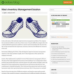 inventory management at nike essay Nike inc introduction to company nike incorporated its business in 1968 perceived by the company's management-strengths-president and ceo mark porter says the nike's ability to innovate is the key factor nike's inventory turnover for this year is slightly above average.