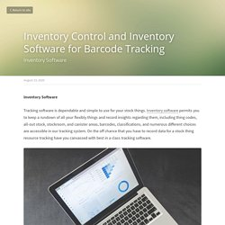 Inventory Control and Inventory Software for Barcode Tracking