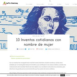 10 Inventos cotidianos con nombre de mujer