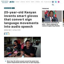 25-year-old Kenyan invents gloves that convert sign language into audio speech - Pulse Kenya