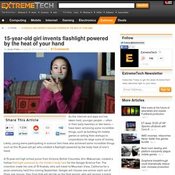 15-year-old girl invents flashlight powered by the heat of your hand