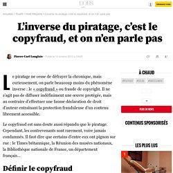L'inverse du piratage, c'est le copyfraud, et on n'en parle pas - 14 octobre 2012