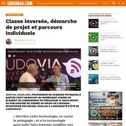Classe inversée, démarche de projet et parcours individuels – Ludovia Magazine