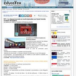 N°3 : La classe inversée en neufs épisodes sur toute l'année scolaire 2013/2014.