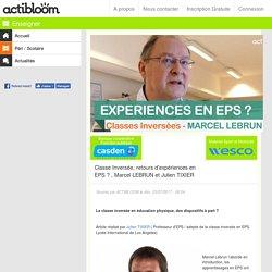 Classe Inversée, retours d'expériences en EPS ? , Marcel LEBRUN et Julien TIXIER