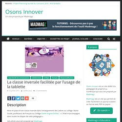 La classe inversée facilitée par l'usage de la tablette - Osons Innover