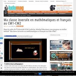 Ma classe inversée en mathématiques et français au CM1-CM2