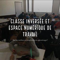 Classe inversée et Espace Numérique de Travail