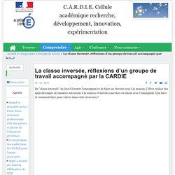 C.A.R.D.I.E. Cellule académique recherche, développement, innovation, expérimentation - La classe inversée, réflexions d'un groupe de travail accompagné par la CARDIE