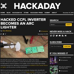 Hacked CCFL Inverter becomes an Arc Lighter
