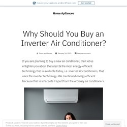 Why Should You Buy an Inverter Air Conditioner?