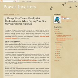 Power Inverters: 3 Things First-Timers Usually Get Confused About When Buying Pure Sine Wave Inverter in Australia