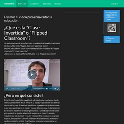 ¿Qué es la 'Clase Invertida' o 'Flipped Classroom'? - Namathis