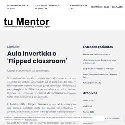 Aula invertida o 'Flipped classroom'