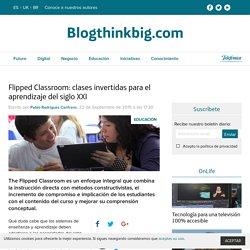Flipped Classroom: clases invertidas para el aprendizaje del siglo XXI
