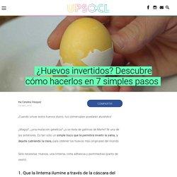 ¿Huevos invertidos? Descubre cómo hacerlos en 7 simples pasos