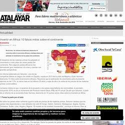 Invertir en África: 10 falsos mitos sobre el continente