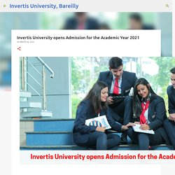Invertis University opens Admission for the Academic Year 2021