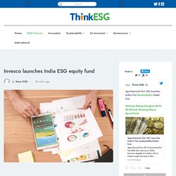 Invesco launches India ESG equity fund -