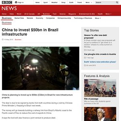 China to invest $50bn in Brazil infrastructure - BBC News