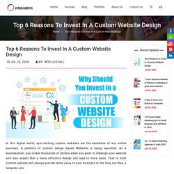 Why Invest in a Custom Website Design