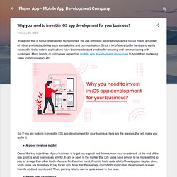 Why you need to invest in iOS app development for your business?