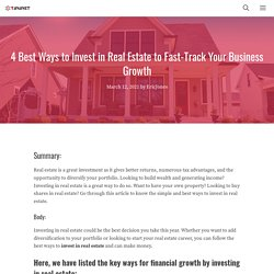4 Best Ways to Invest in Real Estate to Fast-Track Your Business Growth