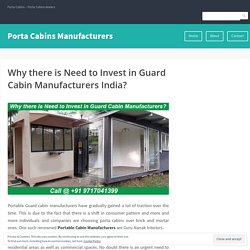 Why there is Need to Invest in Guard Cabin Manufacturers India? – Porta Cabins Manufacturers