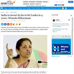 India to invest $2 bn in Sri Lanka in 4 years: Nirmala Sitharaman