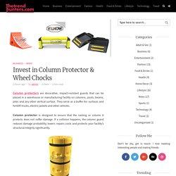Invest in Column Protector & Wheel Chocks – blogger