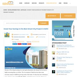 Invest Your Savings in the Best Smart City Project in Delhi