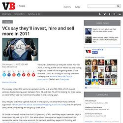 VCs say they'll invest, hire and sell more in 2011