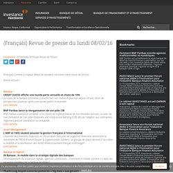 (Français) Revue de presse du lundi 08/02/16 - investance Panorama – Articles, publications and events about investance.