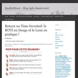 Return on Time Invested: le ROTI en Image et le Lean en pratique !